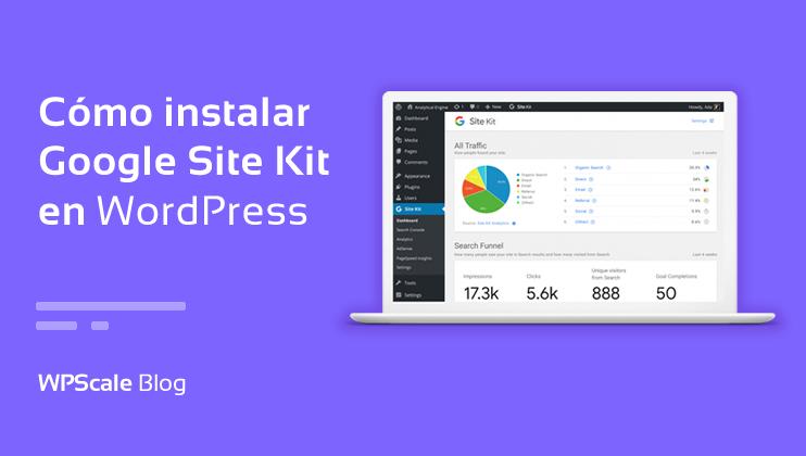 Cómo instalar Google Site Kit en WordPress