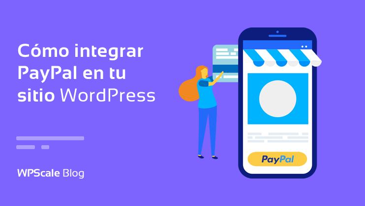 Cómo integrar PayPal en tu sitio WordPress