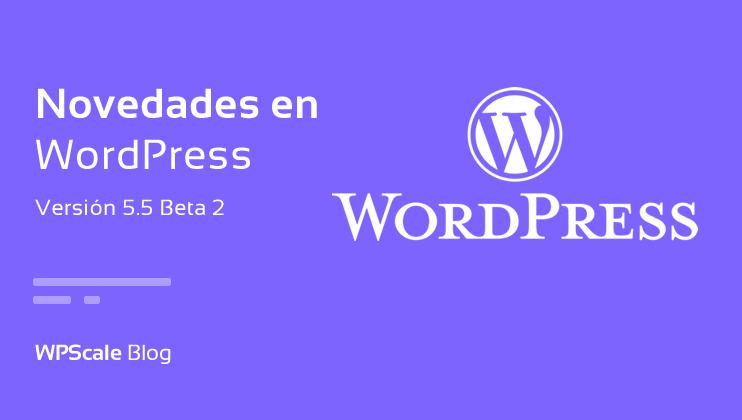 Novedades en WordPress 5.5 beta 2